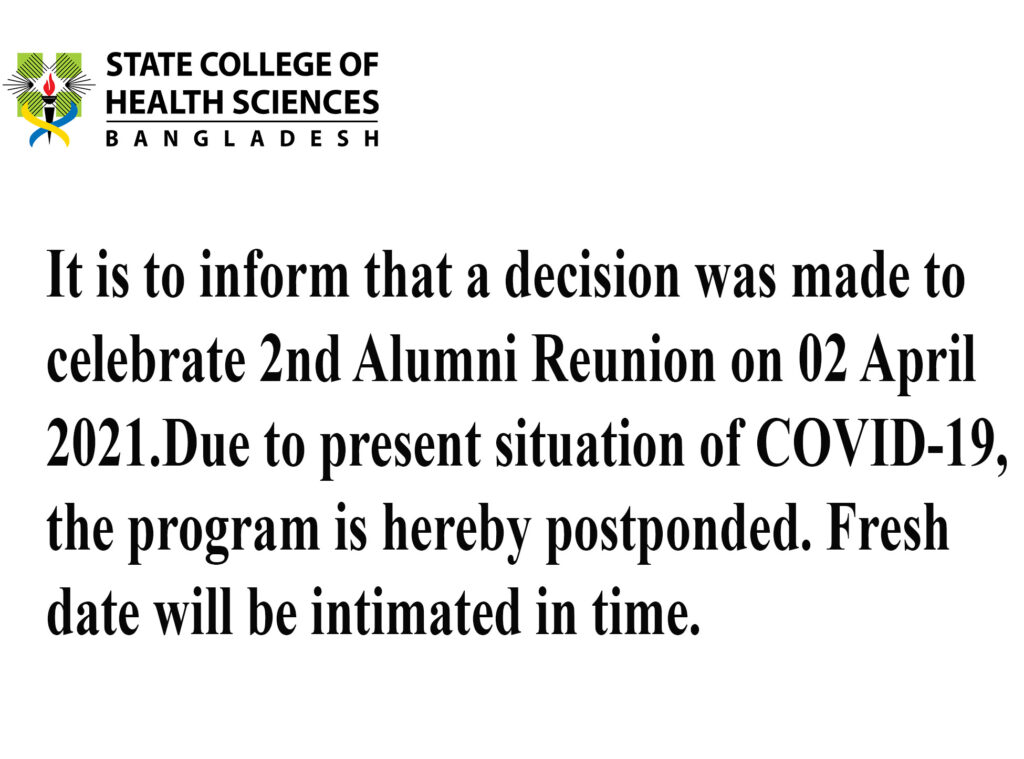 It is to inform that a decision was made to celebrate 2nd Alumni Reunion on 02 April 2021. Due to present situation of COVID-19, the program is hereby postponded. Fresh date will be intimated in time.